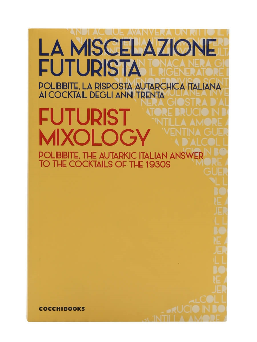Futurist Mixology / Fulvio Piccinino