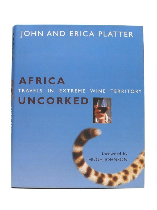 Africa Uncorked / Travels in Extreme Wine Territory