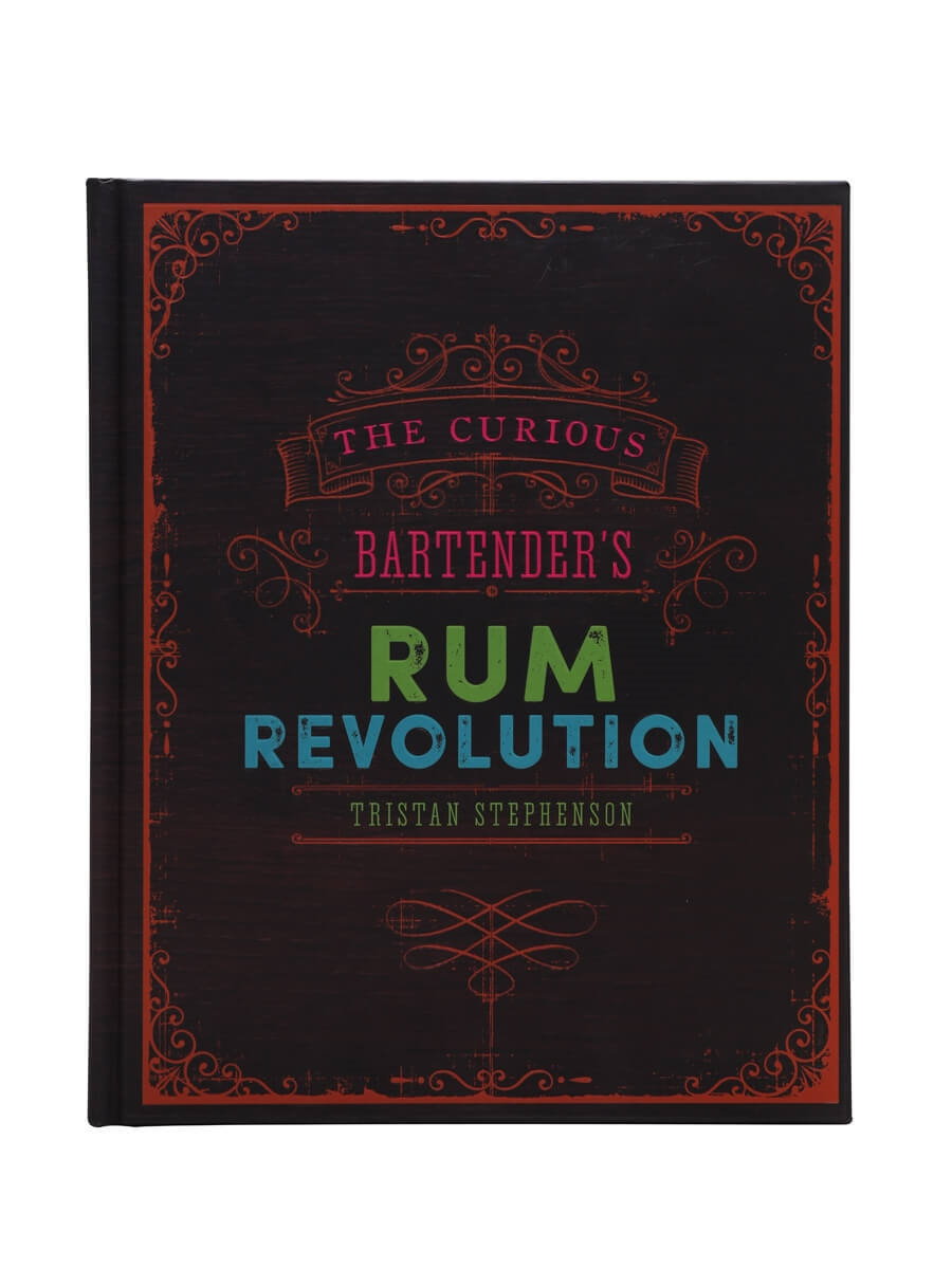 The Curious Bartender's Rum Revolution / Tristan Stephenson